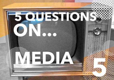 5 questions media